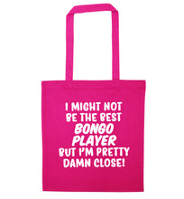 I might not be the best bongo player but I'm pretty close! pink tote bag