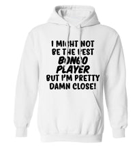 I might not be the best bongo player but I'm pretty close! adults unisexwhite hoodie 2XL