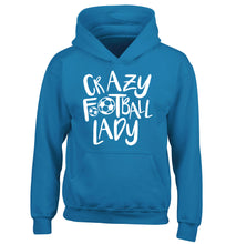 Crazy football lady children's blue hoodie 12-14 Years