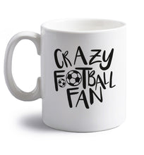 Crazy football fan right handed white ceramic mug