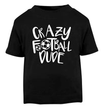 Crazy football dude Black Baby Toddler Tshirt 2 years
