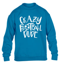 Crazy football dude children's blue sweater 12-14 Years