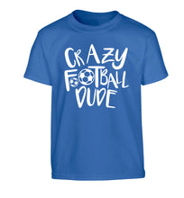 Crazy football dude Children's blue Tshirt 12-14 Years