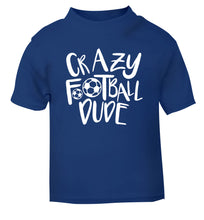 Crazy football dude blue Baby Toddler Tshirt 2 Years
