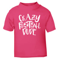 Crazy football dude pink Baby Toddler Tshirt 2 Years
