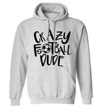 Crazy football dude adults unisexgrey hoodie 2XL