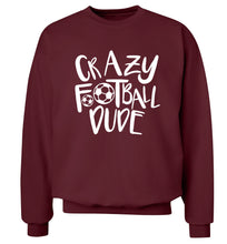 Crazy football dude Adult's unisexmaroon Sweater 2XL