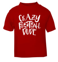 Crazy football dude red Baby Toddler Tshirt 2 Years