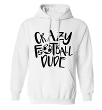 Crazy football dude adults unisexwhite hoodie 2XL