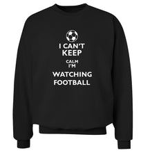 I can't keep calm I'm watching the football Adult's unisexblack Sweater 2XL