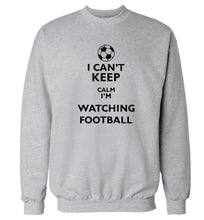 I can't keep calm I'm watching the football Adult's unisexgrey Sweater 2XL