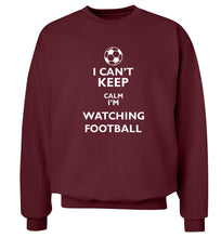I can't keep calm I'm watching the football Adult's unisexmaroon Sweater 2XL