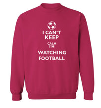 I can't keep calm I'm watching the football Adult's unisexpink Sweater 2XL