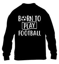 Born to play football children's black sweater 12-14 Years