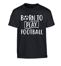 Born to play football Children's black Tshirt 12-14 Years