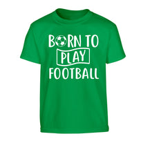 Born to play football Children's green Tshirt 12-14 Years