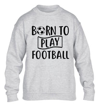 Born to play football children's grey sweater 12-14 Years