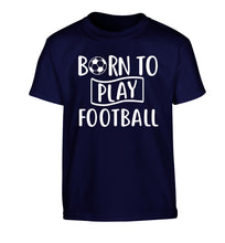 Born to play football Children's navy Tshirt 12-14 Years