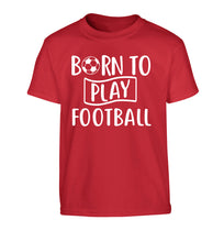 Born to play football Children's red Tshirt 12-14 Years