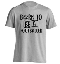 Born to be a footballer adults unisexgrey Tshirt 2XL