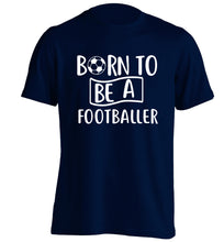 Born to be a footballer adults unisexnavy Tshirt 2XL