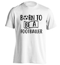 Born to be a footballer adults unisexwhite Tshirt 2XL