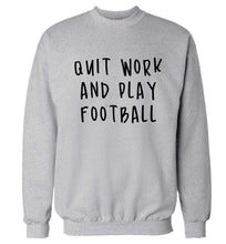 Quit work play football Adult's unisexgrey Sweater 2XL