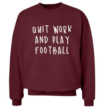 Quit work play football Adult's unisexmaroon Sweater 2XL