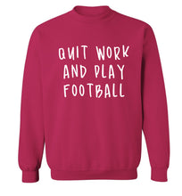 Quit work play football Adult's unisexpink Sweater 2XL