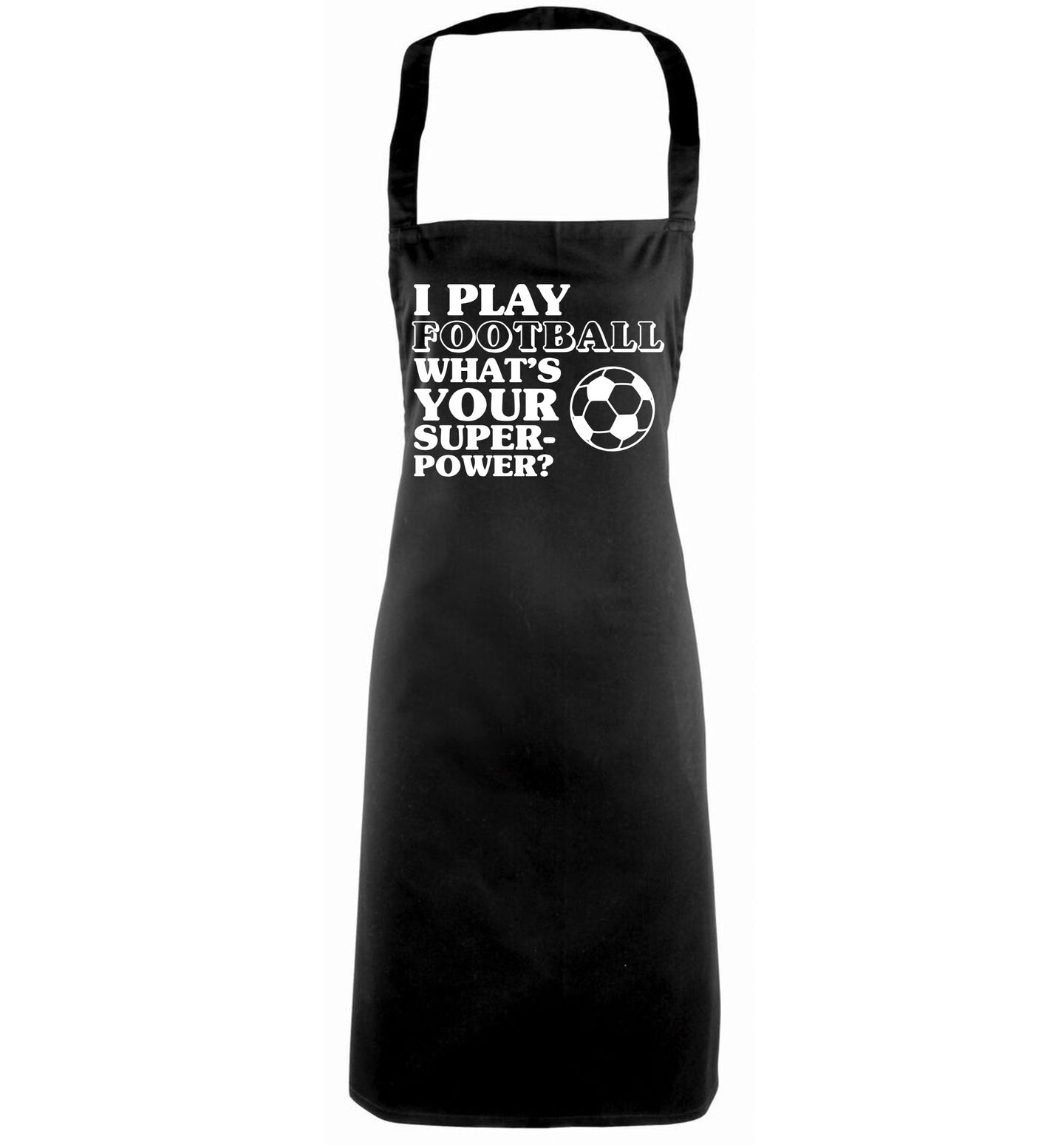 I play football what's your superpower? black apron
