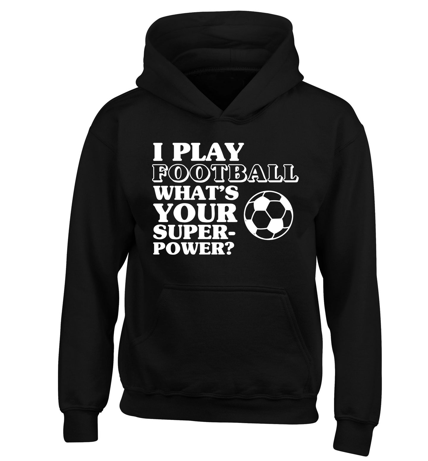 I play football what's your superpower? children's black hoodie 12-14 Years