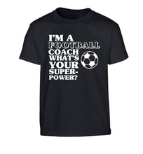 I'm a football coach what's your superpower? Children's black Tshirt 12-14 Years