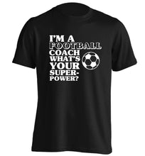 I'm a football coach what's your superpower? adults unisexblack Tshirt 2XL