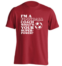 I'm a football coach what's your superpower? adults unisexred Tshirt 2XL