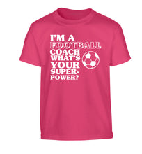 I'm a football coach what's your superpower? Children's pink Tshirt 12-14 Years