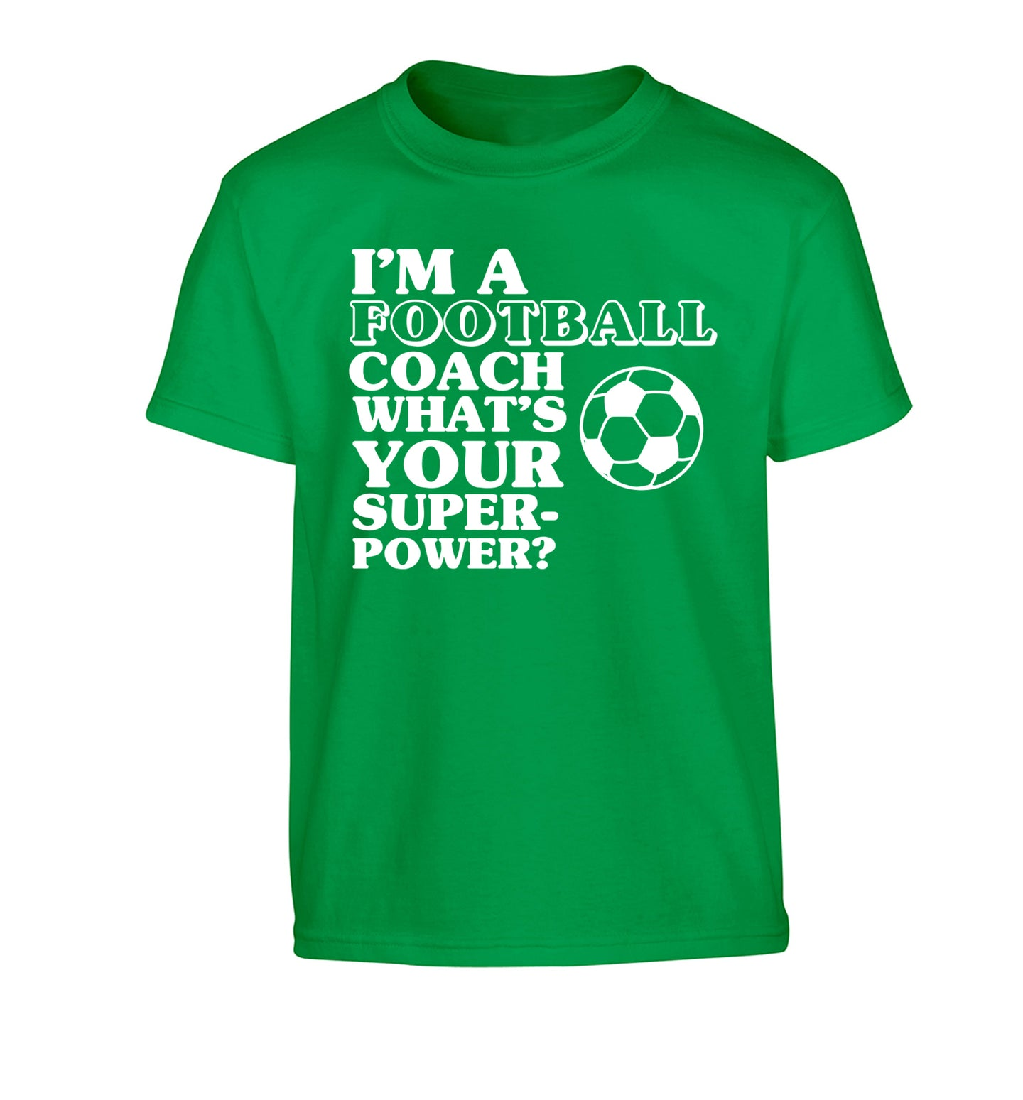 I'm a football coach what's your superpower? Children's green Tshirt 12-14 Years