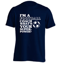 I'm a football coach what's your superpower? adults unisexnavy Tshirt 2XL