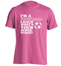 I'm a football coach what's your superpower? adults unisexpink Tshirt 2XL