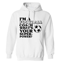 I'm a football coach what's your superpower? adults unisexwhite hoodie 2XL