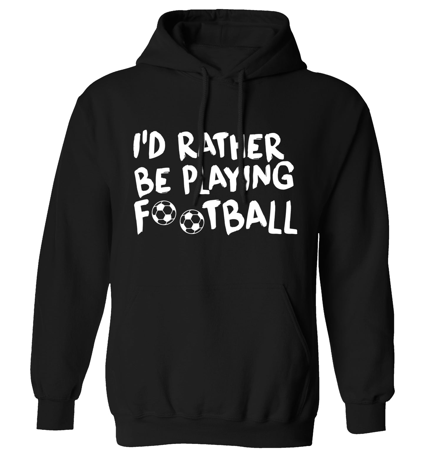 I'd rather be playing football adults unisexblack hoodie 2XL