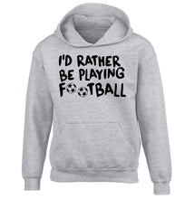 I'd rather be playing football children's grey hoodie 12-14 Years