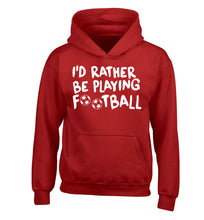 I'd rather be playing football children's red hoodie 12-14 Years