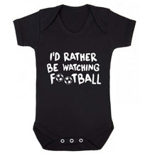I'd rather be watching football Baby Vest black 18-24 months