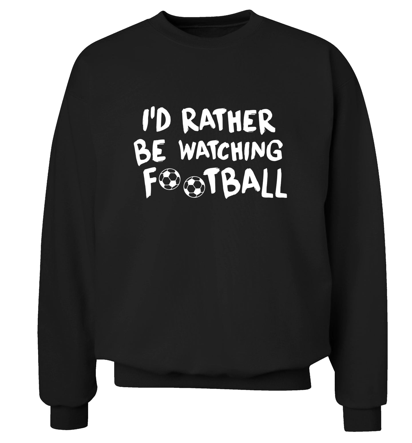 I'd rather be watching football Adult's unisexblack Sweater 2XL