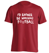 I'd rather be watching football adults unisexred Tshirt 2XL