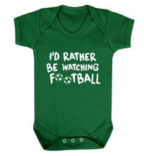 I'd rather be watching football Baby Vest green 18-24 months