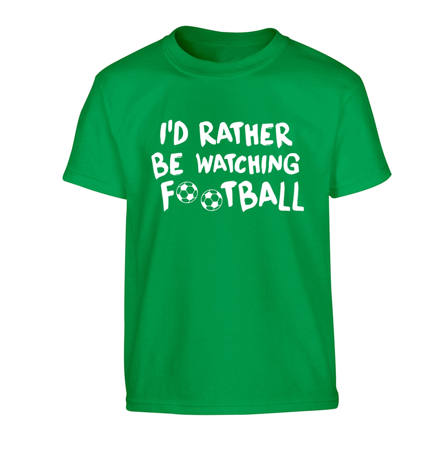 I'd rather be watching football Children's green Tshirt 12-14 Years