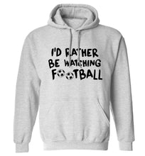 I'd rather be watching football adults unisexgrey hoodie 2XL