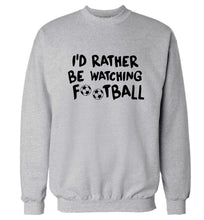 I'd rather be watching football Adult's unisexgrey Sweater 2XL