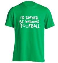 I'd rather be watching football adults unisexgreen Tshirt 2XL